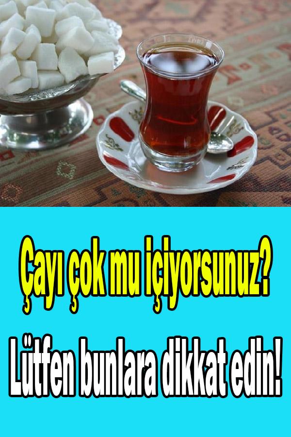 çok çay içmenin zararları