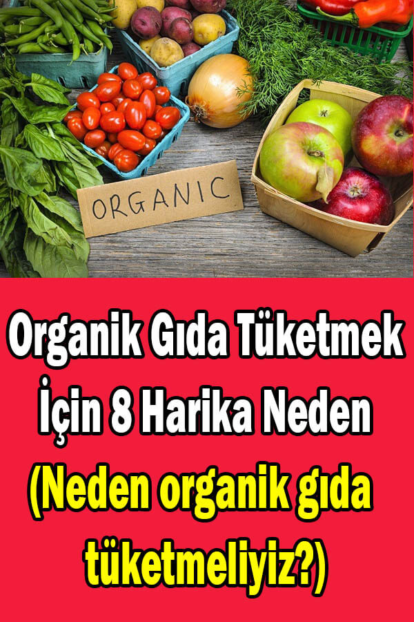 neden organik gıda tüketmeliyiz