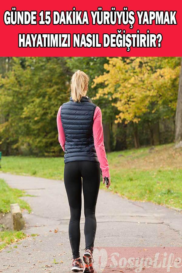günde 15 dakika yürümenin faydaları