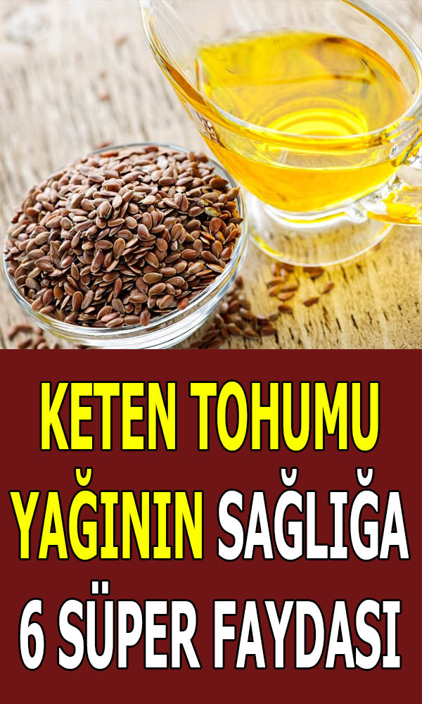 keten tohumu yağının sağlığa faydaları